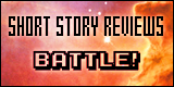 Short story reviews BATTLE!